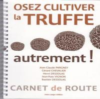 osez cultiver la truffe autrement plus edit ce jour livre truffe. Black Bedroom Furniture Sets. Home Design Ideas